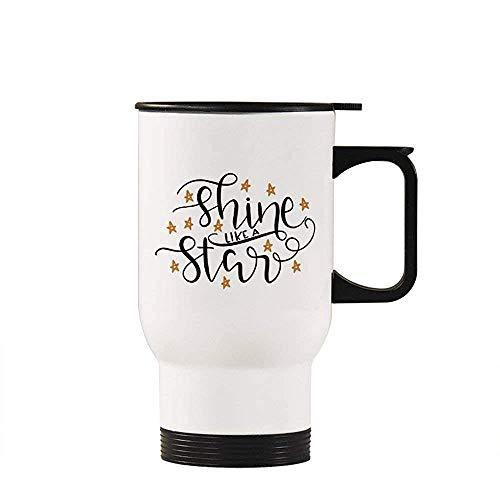 Shine Like A Star Reisebecher Isolierte Becher Kaffeetasse Neuheit Becher Tasse Geschenke Idee, Weiß