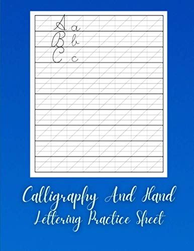 Calligraphy And Hand Lettering Practice Sheet: Learn How To Do Calligraphy Lettering For Beginners - What Your Handwriting Says About You Cursive ... a Book Of Contemporary Inspiration