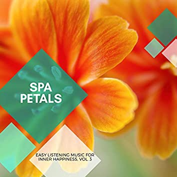 Spa Petals - Easy Listening Music For Inner Happiness, Vol. 3