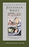 The Essential Writings of Jonathan Swift: Authoritative Texts, Contexts, Criticism (Norton Critical Editions)