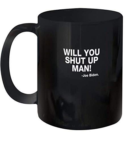 AOOEDM Will You Shut Up Man Joe Biden Trump Taza de cerámica de debate presidencial de 11 oz 15 oz (negro; 11 oz 15 oz)