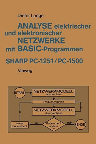 Analyse elektrischer und elektronischer Netzwerke mit Basic-Programmen (Sharp Pc 1251 und Pc 1500) (Anwendung programmierbarer Taschenrechner, 23, Band 23)