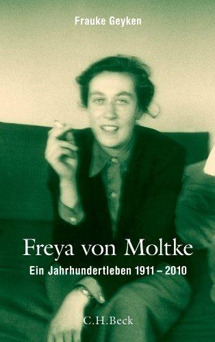Freya von Moltke: Ein Jahrhundertleben 1911-2010