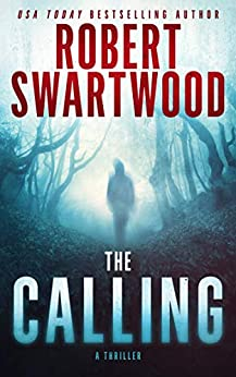 The Calling: A Supernatural Thriller by [Robert Swartwood]