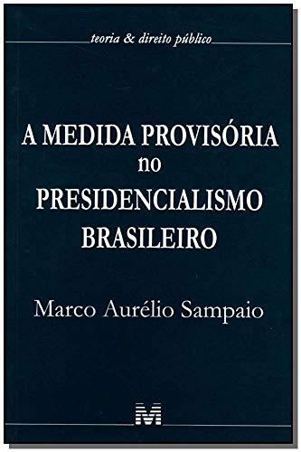 A medida provisória no presidencialismo brasileiro - 1 ed./2007