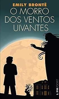 O Morro dos Ventos Uivantes por [Emily Brontë, Guilherme da Silva Braga]