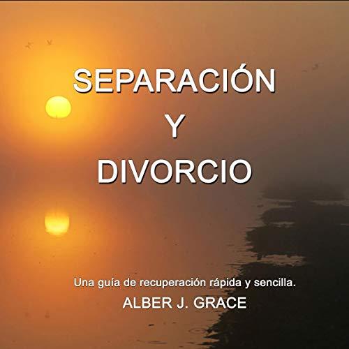 Separación y Divorcio [Separation and Divorce] audiobook cover art