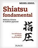 Shiatsu fondamental - Médecine chinoise et tradition japonaise - Médecine chinoise et tradition japonaise