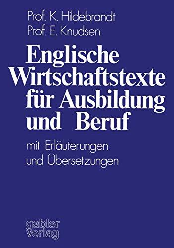 Englische Wirtschaftstexte für Ausbildung und Beruf: mit Erläuterungen und Übersetzungen