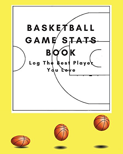 """basketball game stats book: Large Size (8\"""" X 10\""""), 164 Pages (82 Games), Log The Best Player You Love"""