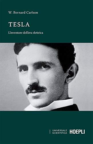 Tesla: L'inventore dell'era elettrica (Italian Edition)