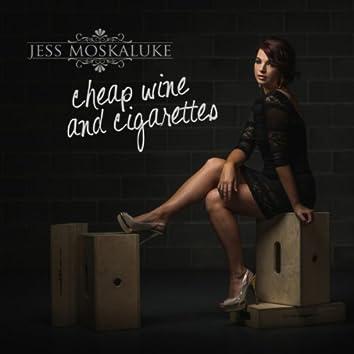 Cheap Wine and Cigarettes