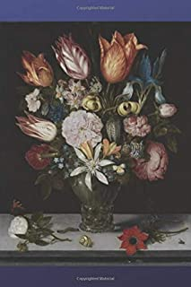 "Blood Sugar and Blood Pressure Log Book: Ambrosius Bosschaert ""Flowers In a Glass"" (Art Master Series)"