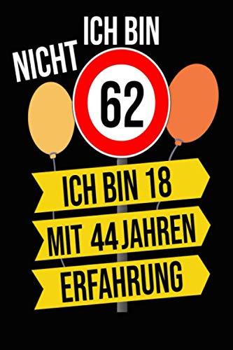 Ich Bin Nicht 62 Ich Bin 18 mit 44 Jahren Erfahrung: Leeres gezeichnetes Notizbuch-Journal-Geschenk zum 62 Geburtstag | (6 x 9 Zoll) / 120 Seiten.