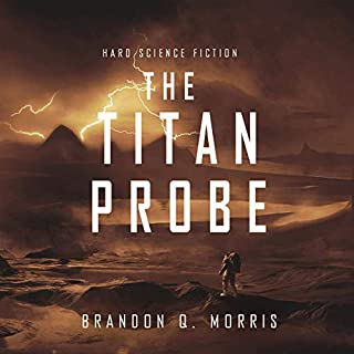 The Titan Probe                   Written by:                                                                                                                                 Brandon Q. Morris                               Narrated by:                                                                                                                                 Doug Tisdale Jr.                      Length: 7 hrs and 29 mins     Not rated yet     Overall 0.0