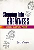 Stepping into Greatness