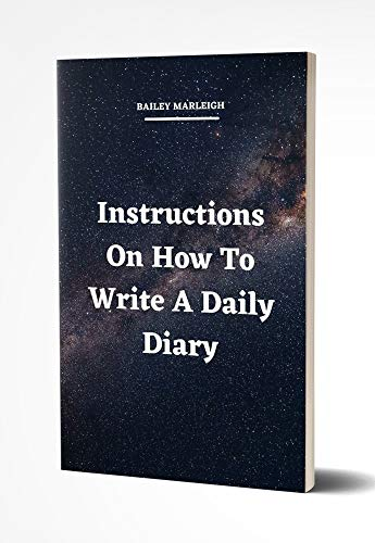 Instructions On How To Write A Daily Diary (English Edition)