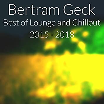 Best of Lounge and Chillout: 2015 - 2018