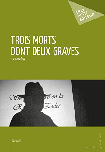 Trois morts dont deux graves (French Edition)