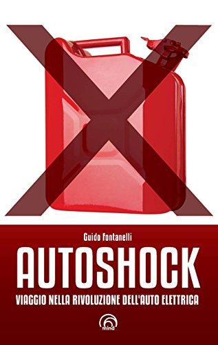 Autoshock. Viaggio nella rivoluzione dell'auto elettrica (Saggi Mind)