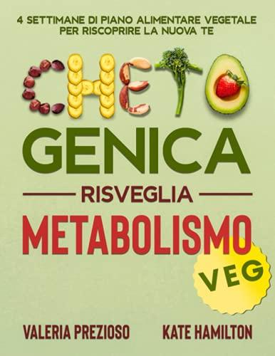 Chetogenica Risveglia Metabolismo Veg: 4 Settimane di piano...