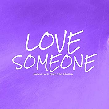 Love Someone (feat. Cole Graham)