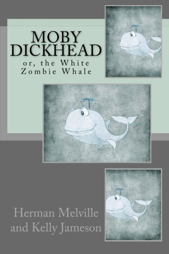 Download Moby Dickhead, Or, the White Zombie Whale: He's a Really Big Dickhead 1479151483