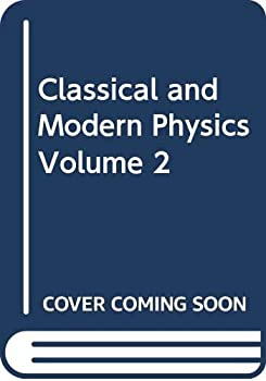 Classical and Modern Physics, Volume 2 0536007241 Book Cover