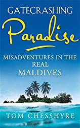 Books Set Around The World: Maldives - Gatecrashing Paradise: Misadventure in the Real Maldives by Tom Chesshyre. For more books that inspire travel visit www.taleway.com. reading challenge 2021, world reading challenge, world books, books around the world, travel inspiration, world travel, novels set around the world, world novels, books and travel, travel reads, travel books, reading list, books to read, books set in different countries, reading challenge ideas