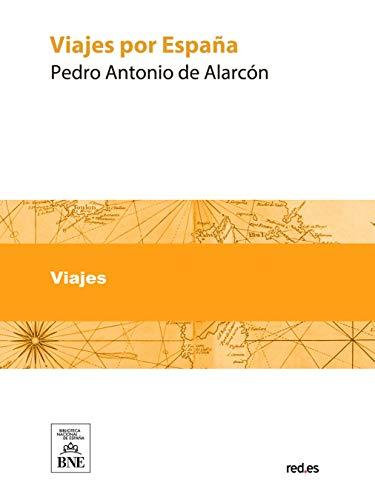 Viajes por España eBook: Alarcón, Pedro Antonio de: Amazon.es ...