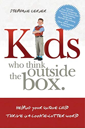 Kids Who Think Outside the Box: Helping Your Unique Child Thrive in a Cookie-Cutter World (English Edition)