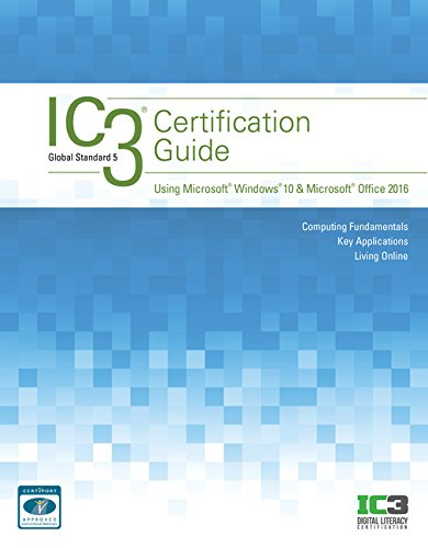 Compare Textbook Prices for IC3 Certification Guide Using Microsoft Windows 10 & Microsoft Office 2016 2 Edition ISBN 9781337564175 by CCI Learning