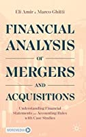 Financial Analysis of Mergers and Acquisitions: Understanding Financial Statements and Accounting Rules with Case Studies