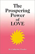 The Prospering Power of Love by Catherine Ponder (1984-03-03)