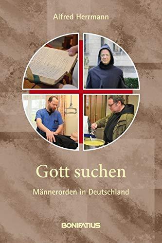 Gott suchen: Männerorden in Deutschland