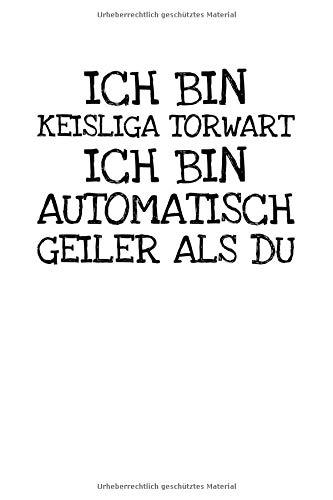 Ich Bin  Keisliga Torwart  Ich Bin  Automatisch: Notizbuch Journal Tagebuch 100 linierte Seiten | 6x9 Zoll (ca. DIN A5)