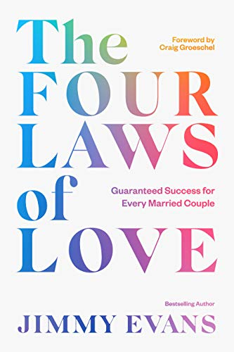 Compare Textbook Prices for The Four Laws of Love: Guaranteed Success for Every Married Couple Updated Edition ISBN 9781950113507 by Evans, Jimmy