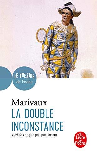 La Double Inconstance / Arlequin Poli Par l'Amour
