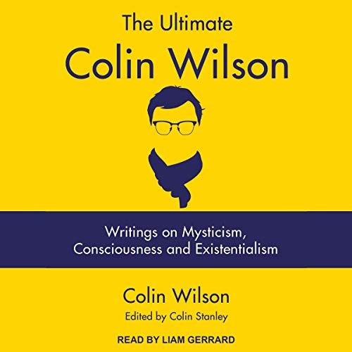 The Ultimate Colin Wilson Audiobook By Colin Wilson, Colin Stanley - edited by cover art