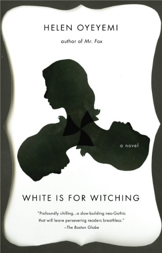 White is for Witching by [Helen Oyeyemi]