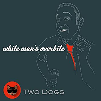 White Man's Overbite