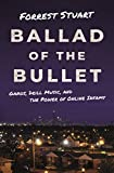 Ballad of the Bullet: Gangs, Drill Music, and the Power of Online Infamy (English Edition)