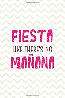 Fiesta Like There's No Mañana: Party Notebook Journal Composition Blank Lined Diary Notepad 120 Pages Paperback White