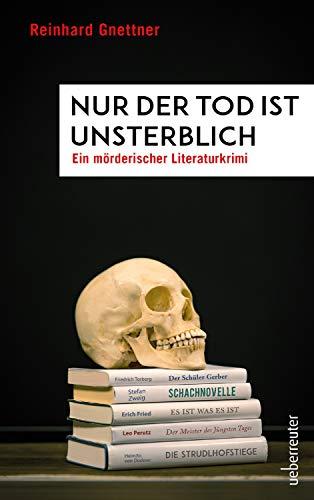 Buchseite und Rezensionen zu 'Nur der Tod ist unsterblich: Ein mörderischer Literatur-Krimi' von  Gnettner