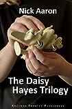 The Daisy Hayes Trilogy: D for Daisy — Blind Angel of Wrath — Daisy and Bernard