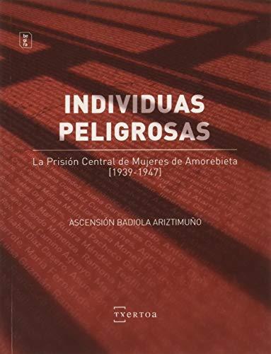 Individuas peligrosas: La Prisión Central de Mujeres de Amorebieta (1939-1947): 12 (Begira)