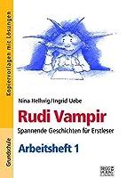 Rudi Vampir - Arbeitsheft 1: Spannende Geschichten fuer Erstleser