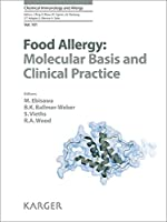Food Allergy: Molecular Basis and Clinical Practice (Chemical Immunology and Allergy)