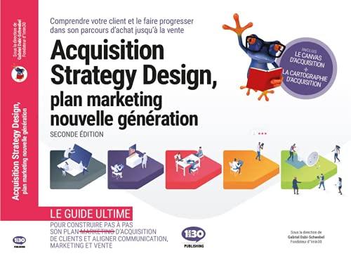 Acquisition Strategy Design : Plan marketing nouvelle génération