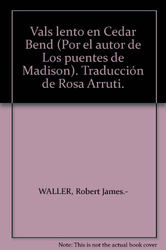 Vals lento en Cedar Bend (Por el autor de Los puentes de Madison). Traducción...